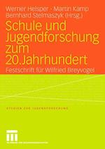 Schule und Jugendforschung zum 20. Jahrhundert af Werner Helsper