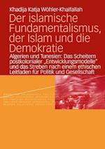 Der Islamische Fundamentalismus, der Islam und die Demokratie af Khadija Katja Wohler-Khalfallah