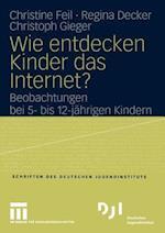 Wie Entdecken Kinder Das Internet? af Christoph Gieger, Regina Decker, Christine Feil