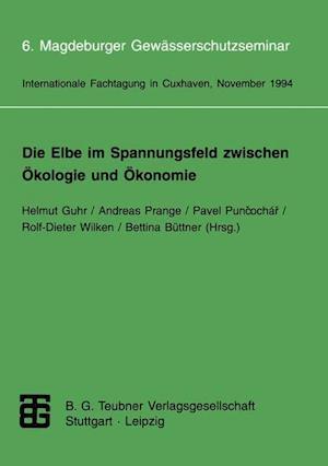 Die Elbe im Spannungsfeld Zwischen Okologie und Okonomie