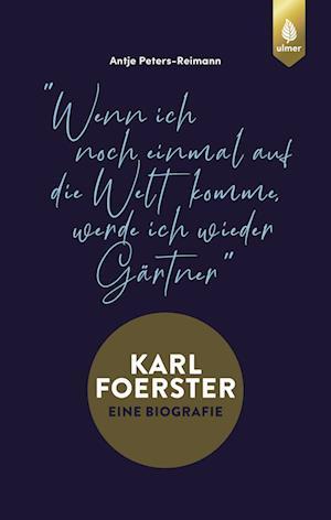 Karl Foerster - Die Biografie