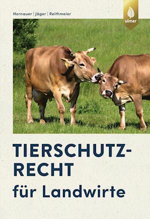 Tierschutzrecht für Landwirte