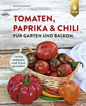 Tomaten, Paprika & Co. für Garten und Balkon