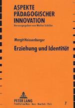 Erziehung Und Identitaet (Aspekte Paedagogischer Innovation, nr. 7)