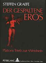 Der Gespaltene Eros (Europaeische Hochschulschriften European University Studie, nr. 219)