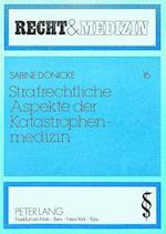 Strafrechtliche Aspekte Der Katastrophenmedizin (Recht und Medizin, nr. 16)
