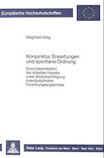 Konjunktur, Erwartungen Und Spontane Ordnung (Europaeische Hochschulschriften European University Studie, nr. 809)