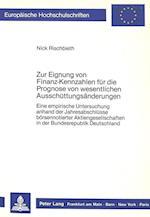 Zur Eignung Von Finanz-Kennzahlen Fuer Die Prognose Von Wesentlichen Ausschuettungsaenderungen (Europaeische Hochschulschriften European University Studie, nr. 820)