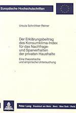 Der Erklaerungsbeitrag Des Konsumklima-Index Fuer Das Nachfrage- Und Sparverhalten Der Privaten Haushalte (Europaeische Hochschulschriften European University Studie, nr. 840)
