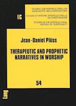 Therapeutic and Prophetic Narratives in Worship (Studien Zur Interkulturellen Geschichte Des Christentums E, nr. 54)
