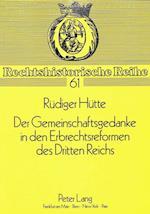 Der Gemeinschaftsgedanke in Den Erbrechtsreformen Des Dritten Reichs (Rechtshistorische Reihe, nr. 61)