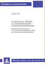 Lineare Fuzzy-Modelle Zur Unterstuetzung Der Investitionsentscheidung