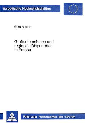 Grossunternehmen Und Regionale Disparitaeten in Europa
