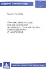 Die Makro-Oekonomischen Und Sozio-Politischen Auswirkungen Der Auslaendischen Direktinvestitionen in Griechenland (Europaeische Hochschulschriften European University Studie, nr. 512)