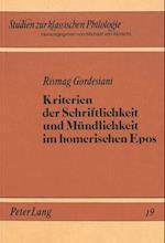 Kriterien Der Schriftlichkeit Und Muendlichkeit Im Homerischen Epos (Studien Zur Klassischen Philologie, nr. 19)