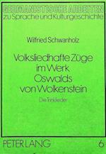 Volksliedhafte Zuege Im Werk Oswalds Von Wolkenstein (Germanistische Arbeiten Zu Sprache Und Kulturgeschichte, nr. 6)