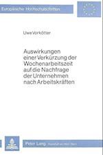 Auswirkungen Einer Verkuerzung Der Wochenarbeitszeit Auf Die Nachfrage Der Unternehmen Nach Arbeitskraeften (Europaeische Hochschulschriften European University Studie, nr. 361)