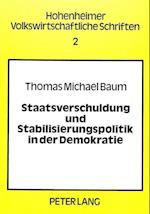 Staatsverschuldung Und Stabilisierungspolitik in Der Demokratie (Hohenheimer Volkswirtschaftliche Schriften, nr. 2)