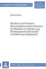 Studien Zum Problem Des Metaphorischen Redens Am Beispiel Von Texten Aus Shakespeares Richard II Und Marlowes Edward II (Europaeische Hochschulschriften European University Studie, nr. 105)