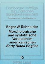 Morphologische Und Syntaktische Variablen Im Amerikanischen Early Black English af Edgar W. Schneider