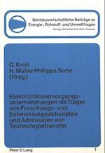 Elektrizitaetsversorgungsunternehmungen ALS Traeger Von Forschungs- Und Entwicklungsaktivitaeten Und Adressaten Von Technologietransfer