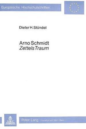 Bog, paperback Arno Schmidt -Zettels Traum- af Dieter Steundel, Dieter H. Stundel