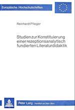 Studien Zur Konstituierung Einer Rezeptionsanalytisch Fundierten Literaturdidaktik (Europhaische Hochschulschriften Reihe I Deutsche Sprache U, nr. 545)