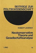 Neokonservative Theorie Und Gesellschaftsanalyse (Beitraege Zur Politikwissenschaft, nr. 18)
