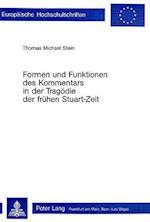 Formen Und Funktionen Des Kommentars in Der Tragoedie Der Fruehen Stuart-Zeit (Europaeische Hochschulschriften European University Studie, nr. 66)