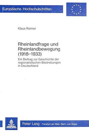 Rheinlandfrage und Rheinlandbewegung (1918-1933)