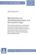 Betriebsfuehrung, Arbeitsbedingungen Und Die Soziale Frage (Europaeische Hochschulschriften European University Studie, nr. 143)