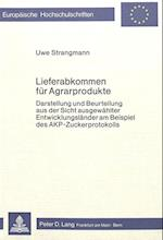 Lieferabkommen Fuer Agrarprodukte (Europaeische Hochschulschriften European University Studie, nr. 310)