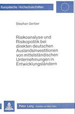 Risikoanalyse Und Risikopolitik Bei Direkten Deutschen Auslandsinvestitionen Von Mittelstaendischen Unternehmungen in Entwicklungslaendern (Europaeische Hochschulschriften European University Studie, nr. 328)