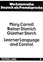 Learner Language and Control af Guenther Storch, Mary Carroll, Rainer Dietrich