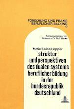 Struktur Und Perspektiven Des Dualen Systems Beruflicher Bildung in Der Bundesrepublik Deutschland