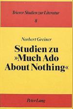 Studien Zu Much ADO about Nothing (Studien Zu Much Ado About Nothing, nr. 8)