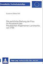 Die Rechtliche Stellung Der Frau Im Privatrecht Des Preussischen Allgemeinen Landrechts Von 1794 (Europaeische Hochschulschriften European University Studie, nr. 350)