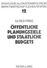Oeffentliche Planungsziele Und Staatliche Budgets (Allokation Im Marktwirtschaftlichen System, nr. 12)