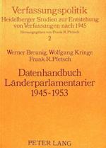 Datenhandbuch Laenderparlamentarier 1945-1953 (Verfassungspolitik, nr. 2)