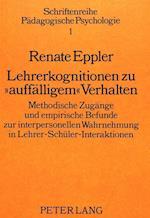 Lehrerkognitionen Zu -Auffaelligem- Verhalten (Schriftenreihe Paedagogische Psychologie, nr. 1)