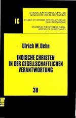 Indische Christen in Der Gesellschaftlichen Verantwortung (Studien Zur Interkulturellen Geschichte Des Christentums E, nr. 38)