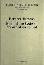 Betriebliche Systeme Der Arbeitssicherheit (Schriften Zur Produktion, nr. 1)