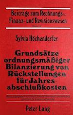 Grundsaetze Ordnungsmaessiger Bilanzierung Von Rueckstellungen Fuer Jahresabschlusskosten (Beitraege Zum Rechnungs Finanz Und Revisionswesen, nr. 14)