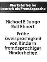 Fruehe Zweisprachigkeit Von Kindern Fremdsprachiger Minderheiten (Werkstattreihe Deutsch ALS Fremdsprache, nr. 16)