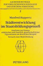 Staedteentwicklung Im Staatsbildungsprozess (Aachener Beitreage Zur Vergleichenden Soziologie Und Zur Chi, nr. 2)