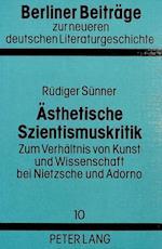 Aesthetische Szientismuskritik (Berliner Beitreage Zur Neueren Deutschen Literaturgeschichte, nr. 10)