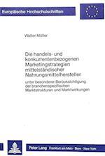 Die Handels- Und Konkurrentenbezogenen Marketingstrategien Mittelstaendischer Nahrungsmittelhersteller (Europaeische Hochschulschriften European University Studie, nr. 719)