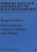 Unterhaltung - Zwischen Utopie Und Alltag af Jurgen Grimm, Jeurgen Grimm