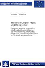 Humanisierung Der Arbeit Und Produktivitaet (Europaeische Hochschulschriften European University Studie, nr. 754)