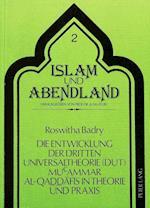 Die Entwicklung Der Dritten Universaltheorie (Dut) Mucammar Al-Qaddafis in Theorie Und Praxis (Islam Und Abendland, nr. 2)